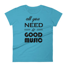 All You Need Is Good Music T-shirt Women Light Blue  by Raverabbit