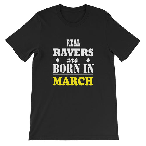 Real Ravers Are Born In March T-Shirt Men Black by Raverabbit