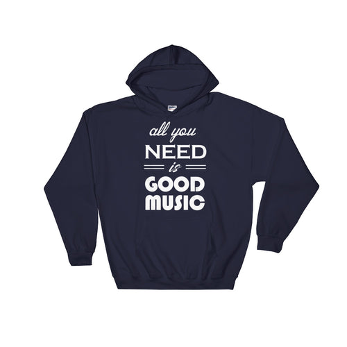 All You Need Is Good Music Hoodie Men Women Navy Blue by Raverabbit