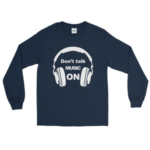 Don't Talk Music On Long Sleeve Men Navy by Raverabbit