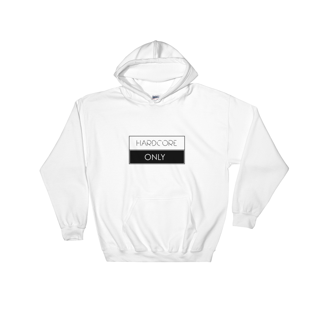 Hardcore Only (Hoodie)