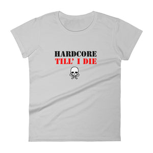 Hardcore Till I Die t-shirt  Women Grey by Raverabbit