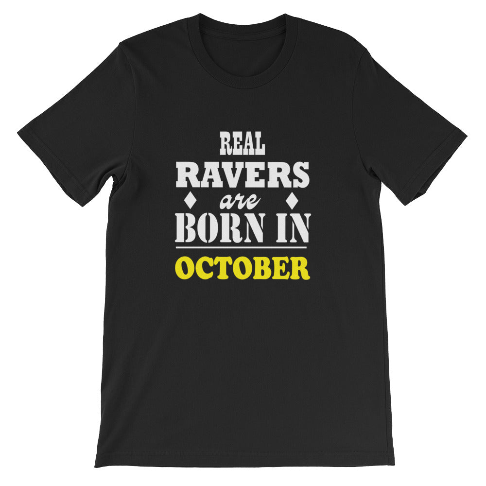 Real Ravers Are Born In October T-Shirt Men Black by Raverabbit