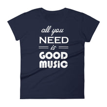 All You Need Is Good Music T-shirt  Women Navy  by Raverabbit