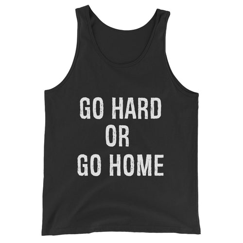 Go Hard or Go Home Tank Top Men and Women Black by Raverabbit