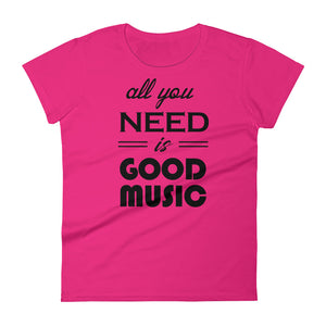 All You Need Is Good Music T-shirt Women Pink  by Raverabbit