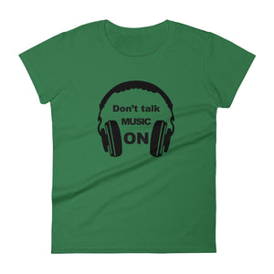 Don't Talk Music On T-shirt Women Green by Raverabbit