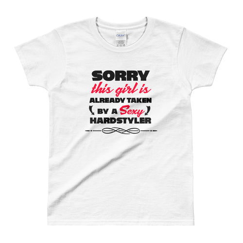 Sorry, This Girl Is Already Taken By A Sexy Hardstyler T-shirt Women White by Raverabbit