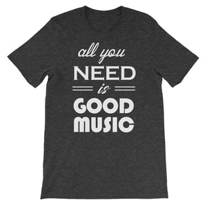 All You Need Is Good Music T-shirt Men Dark Grey Heather by Raverabbit