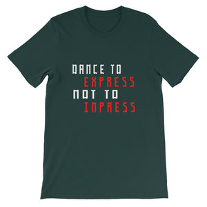 Dance To Express Not To Impress T-Shirt Men Forest Green by Raverabbit