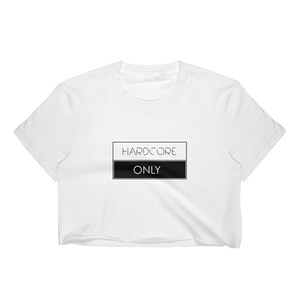 Hardcore Onlyl (Crop Tee Women)
