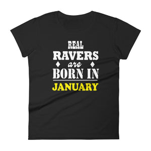 Real Ravers Are Born In January T-Shirt Women Black by Raverabbit