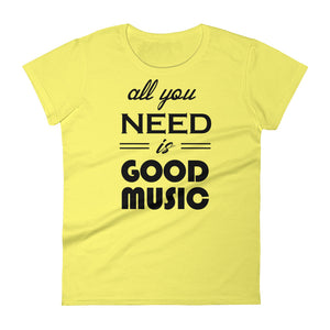 All You Need Is Good Music T-shirt Women Yellow  by Raverabbit