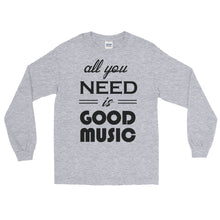 All You Need Is Good Music Long Sleeve Men Sport Grey by Raverabbit
