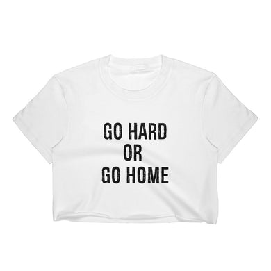 Go Hard Or Go Home Crop Tee Women White by Raverabbit