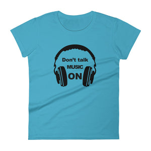 Don't Talk Music On T-shirt Women Caribbean Blue by Raverabbit