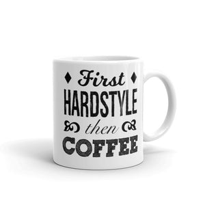 First Hardstyle Then Coffee Mug by Raverabbit