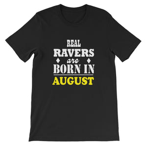 Real Ravers Are Born In August T-Shirt Men Black by Raverabbit