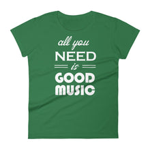 All You Need Is Good Music T-shirt Women Green by Raverabbit