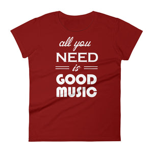 All You Need Is Good Music T-shirt Women Red  by Raverabbit