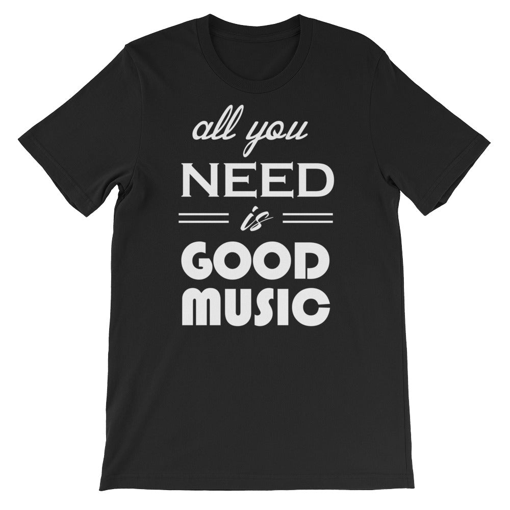 All You Need Is Good Music T-shirt Men Black  by Raverabbit