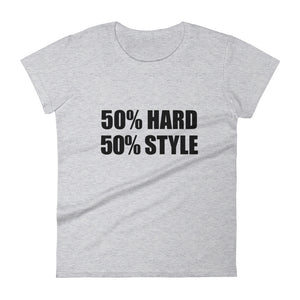 50% HARD 50% STYLE T-Shirt Women Heather Grey by Raverabbit