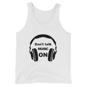 Don't Talk Music On Tank Top Men and Women White  by Raverabbit