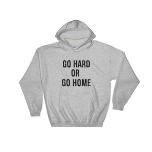 Go Hard or Go Home Hoodie Men and Women Sport Grey by Raverabbit