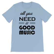 All You Need Is Good Music T-shirt Men Light Blue  by Raverabbit