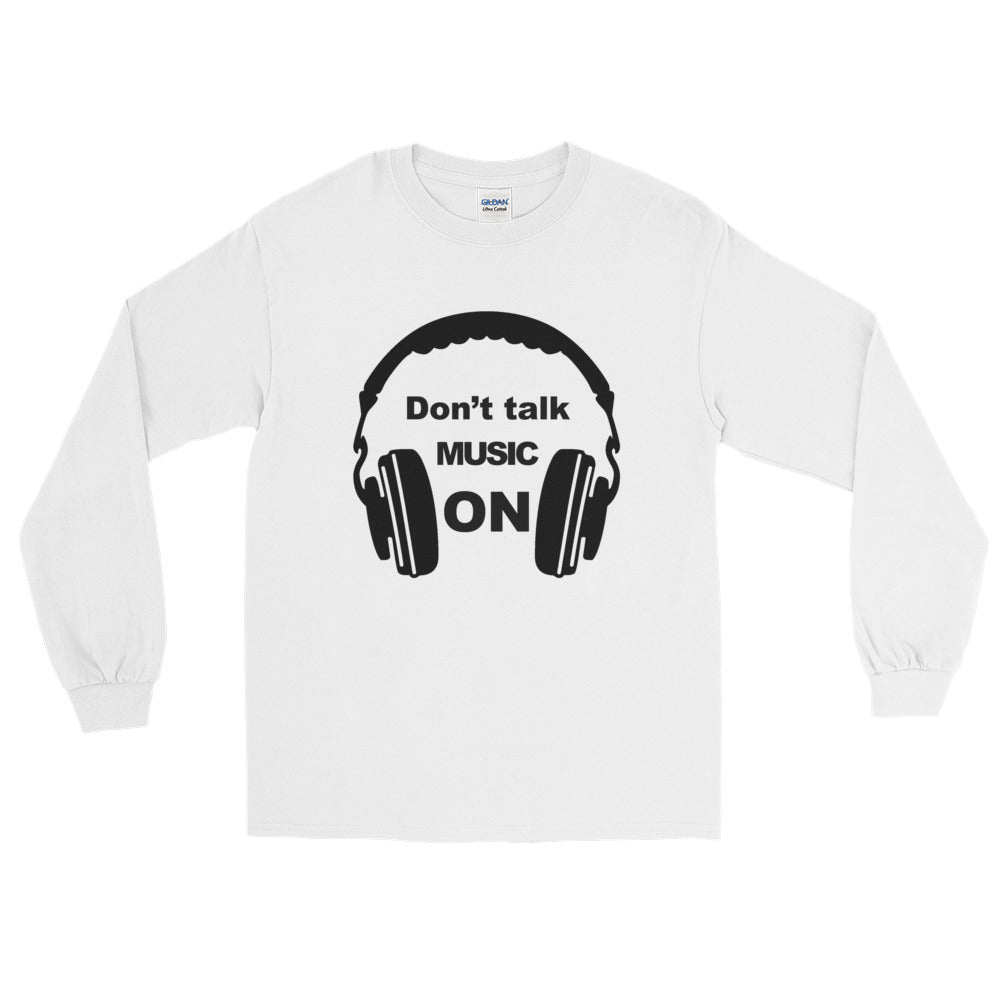 Don't Talk Music On Long Sleeve Men White by Raverabbit