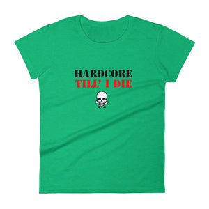 Hardcore Till I Die t-shirt  Women Green  by Raverabbit