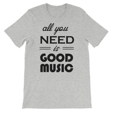 All You Need Is Good Music T-shirt Men Athletic Heather  by Raverabbit