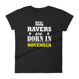 Real Ravers Are Born In November T-Shirt Women Black by Raverabbit