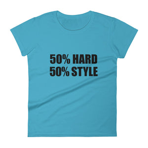 50% HARD 50% STYLE T-Shirt Women Caribbean Blue by Raverabbit