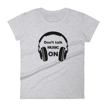Don't Talk Music On T-shirt Women Heather Grey by Raverabbit