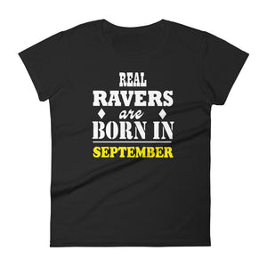 Real Ravers Are Born In September T-Shirt Women Black by Raverabbit