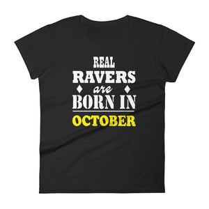 Real Ravers Are Born In October T-Shirt Women Black by Raverabbit