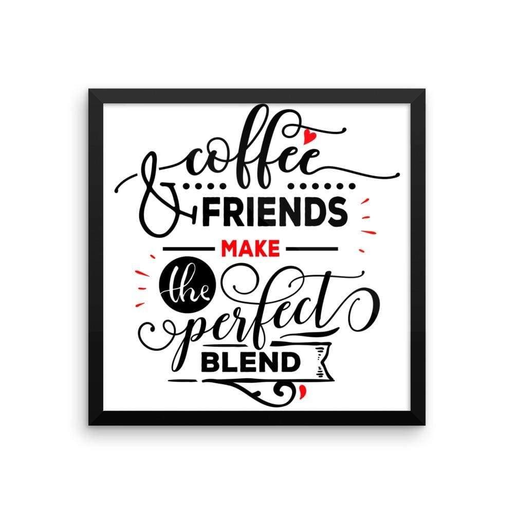 """ Coffee and Friends"" Black Framed Premium Luster Print Posters-Home - Wall Arts & Decors - Prints & Posters-Maison d'Elite-16×16-Black frame-wooden-Très Elite"