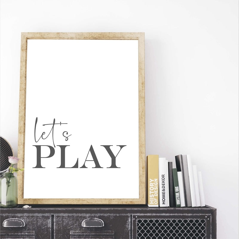Let's Play Sign Quote Typography Print Black White Modern Minimalist Wall Poster