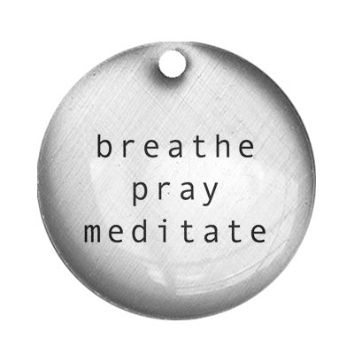 breathe pray meditate
