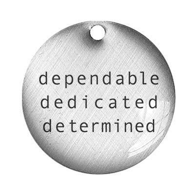 dependable dedicated determined