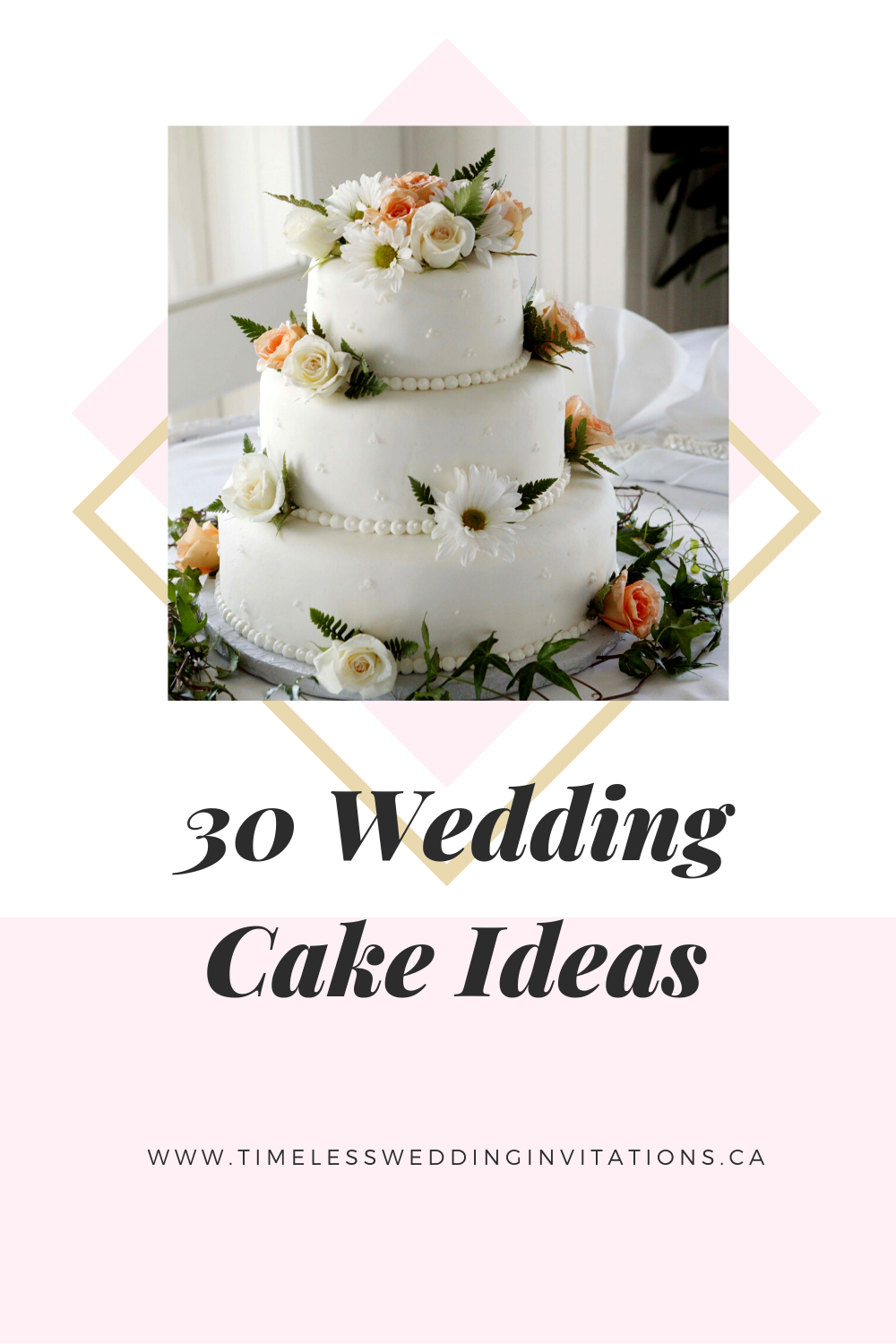 30 Stunning Wedding Cake Ideas