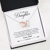 """To Daughter, Love Dad-Never forget"" Interlocking Hearts Necklace"
