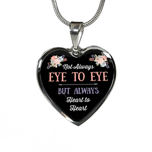 """Not Always Eye to Eye ~ But Always"" Necklace or Bracelet"