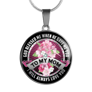 To My Mom - God Bless Me When He Gave Me You Necklace