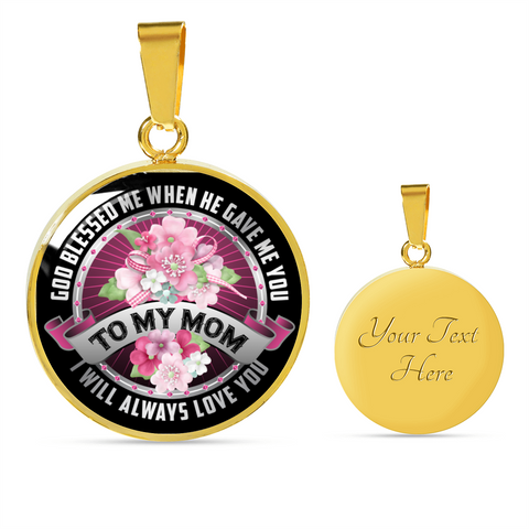 Image of To My Mom - God Bless Me When He Gave Me You Necklace