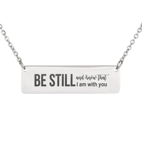 """BE STILL and know that I am with you"" Horizontal Plate Necklace"
