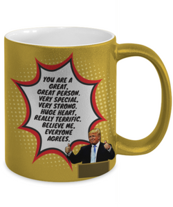 Funny Trump Person Praise Mug - Gold