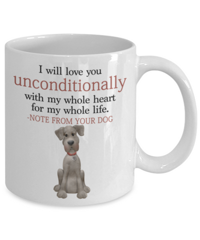 "Dog v.7 ""I will love you unconditionally with my whole heart for my whole life."" Mug"