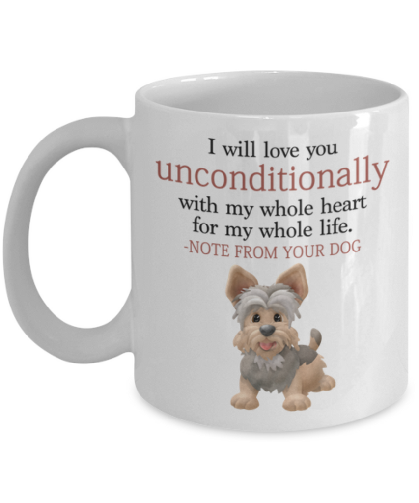 "Dog v.4 ""I will love you unconditionally with my whole heart for my whole life."" Mug"